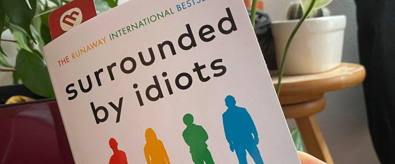Surrounded by idiots – Thomas Erikson